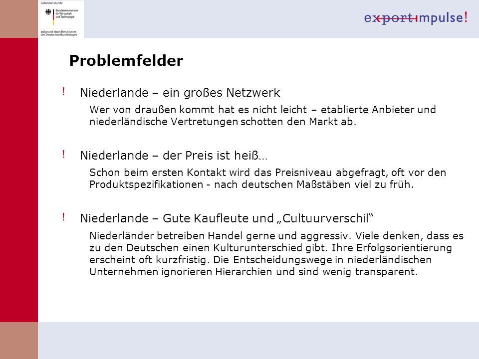 Problemfelder Niederlande – ein großes Netzwerk Wer von draußen kommt hat es nicht leicht – etablierte Anbieter und niederländische Vertretungen schot