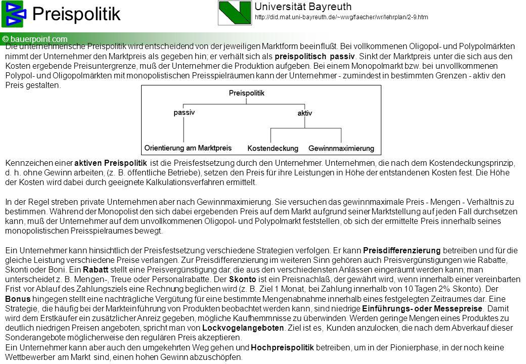 © bauerpoint.com Die unternehmerische Preispolitik wird entscheidend von der jeweiligen Marktform beeinflußt. Bei vollkommenen Oligopol- und Polypolmä