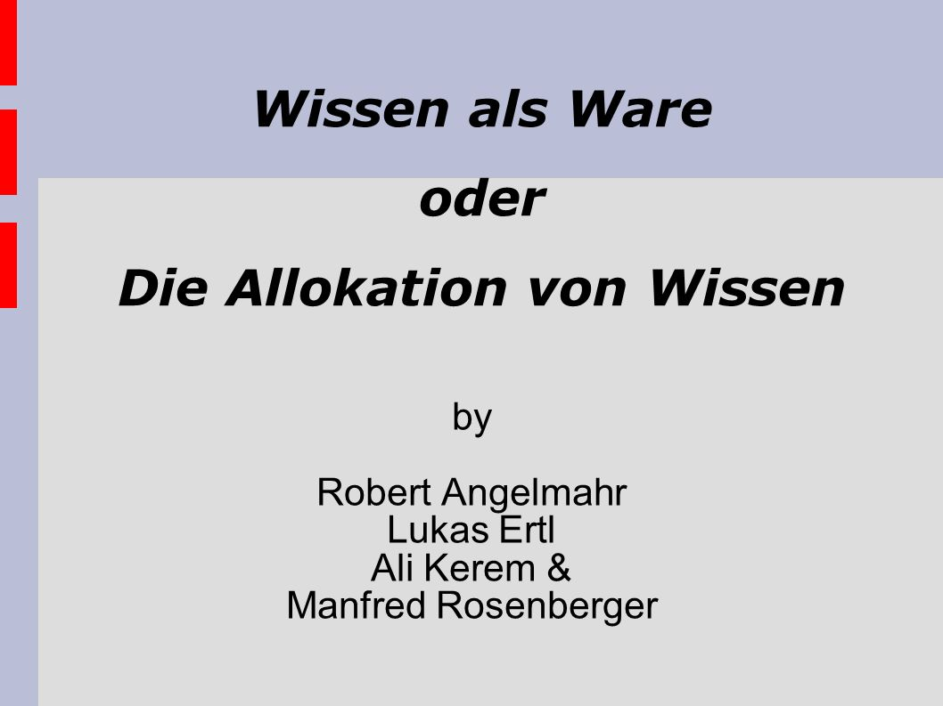 Wissen als Ware oder Die Allokation von Wissen by Robert Angelmahr Lukas Ertl Ali Kerem & Manfred Rosenberger