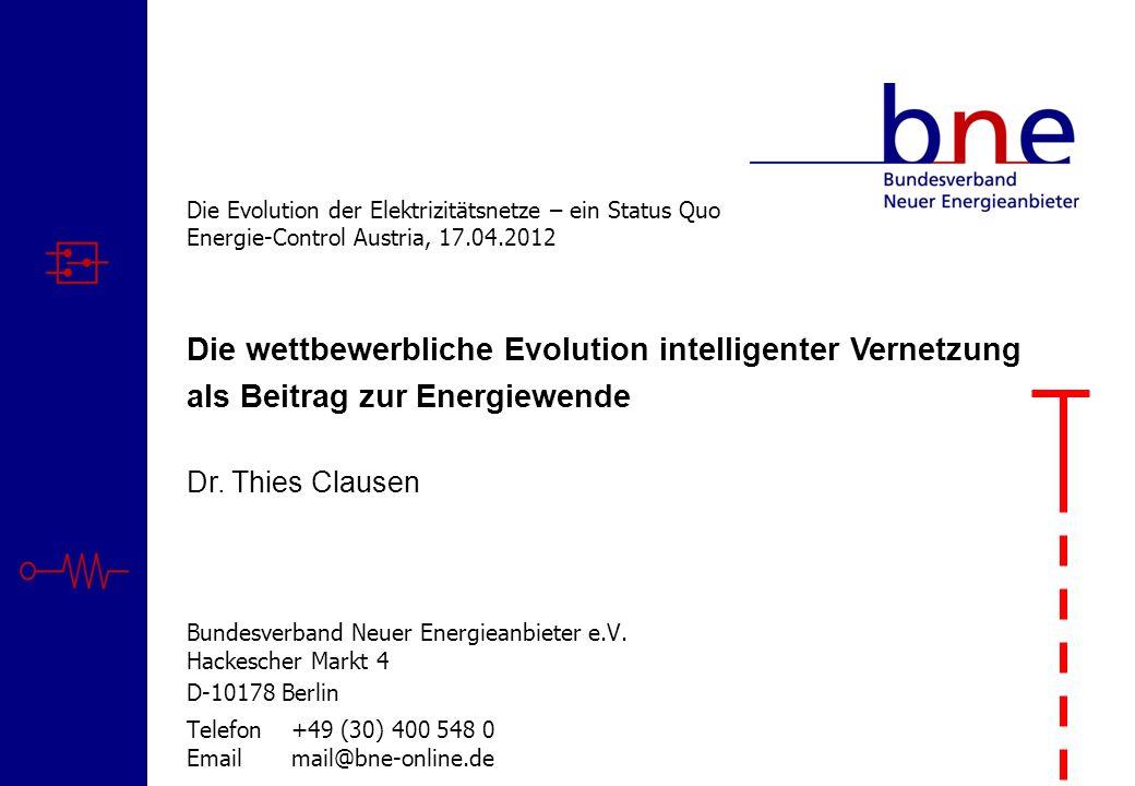 © Bundesverband Neuer Energieanbieter · 17.04.2012 · Folie 1 Die Evolution der Elektrizitätsnetze – ein Status Quo Energie-Control Austria, 17.04.2012