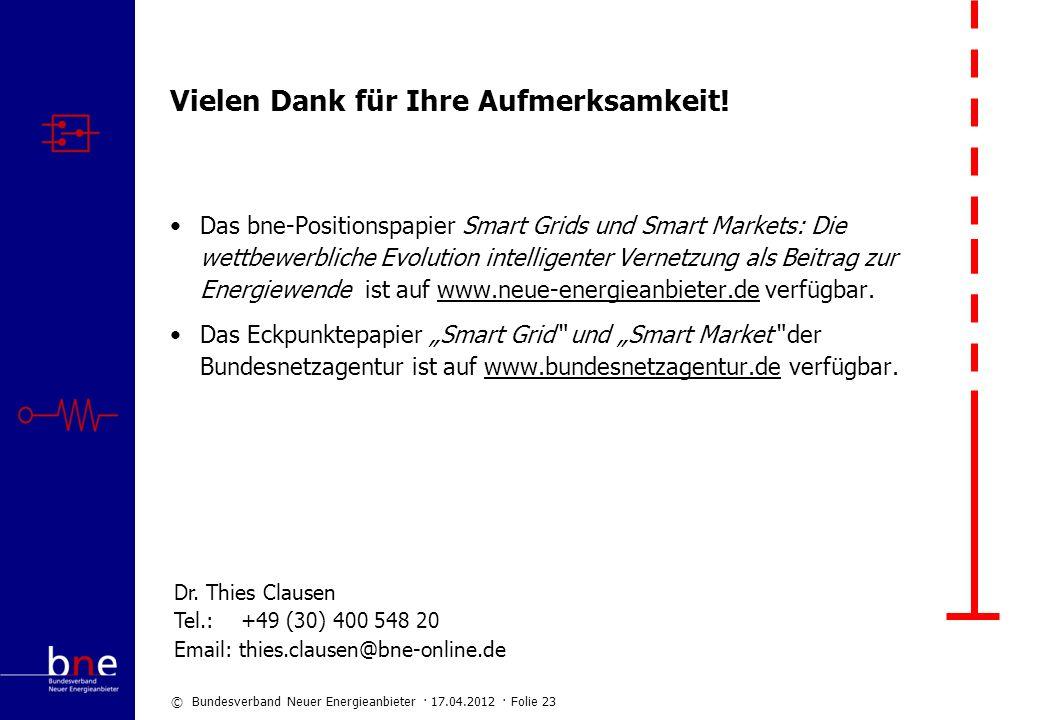 © Bundesverband Neuer Energieanbieter · 17.04.2012 · Folie 23 Vielen Dank für Ihre Aufmerksamkeit! Das bne-Positionspapier Smart Grids und Smart Marke