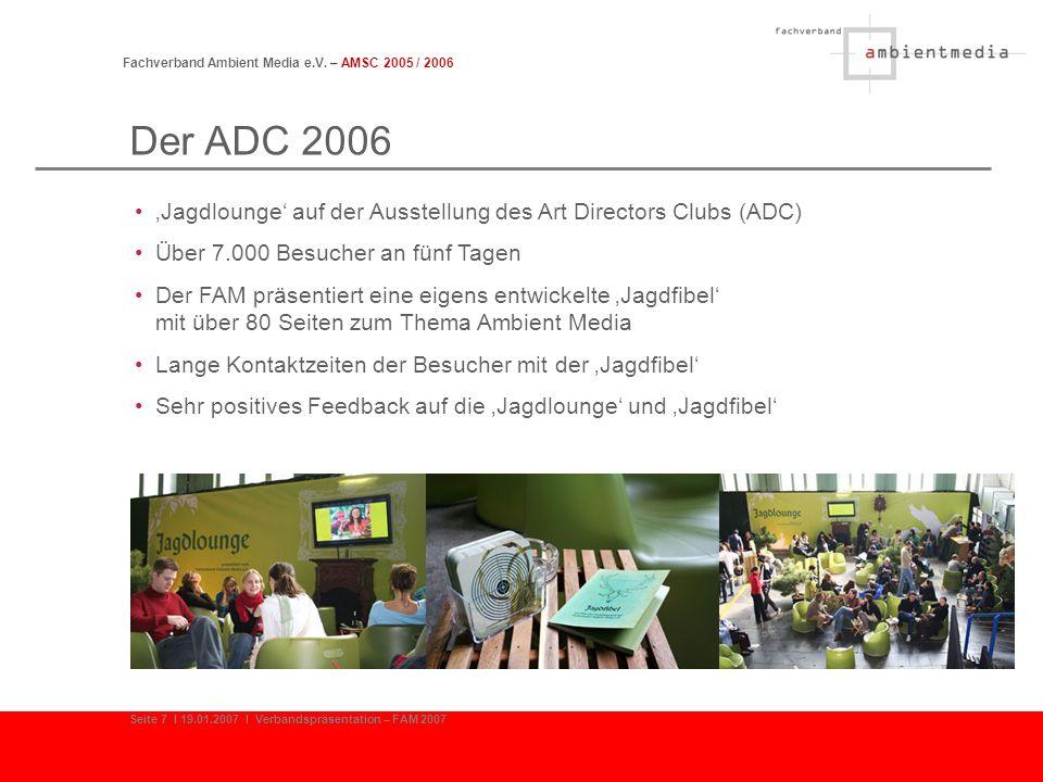 Fachverband Ambient Media e.V. – AMSC 2005 / 2006 Seite 7 I 19.01.2007 I Verbandspräsentation – FAM 2007 Der ADC 2006 Jagdlounge auf der Ausstellung d