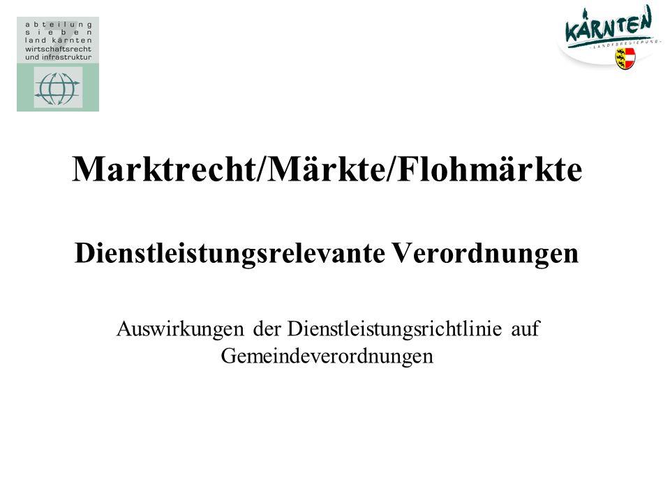 Marktrecht/Märkte/Flohmärkte Dienstleistungsrelevante Verordnungen Auswirkungen der Dienstleistungsrichtlinie auf Gemeindeverordnungen