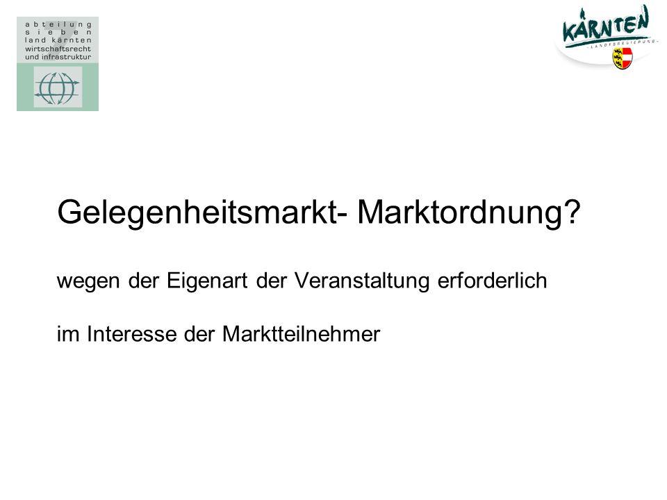 Gelegenheitsmarkt- Marktordnung? wegen der Eigenart der Veranstaltung erforderlich im Interesse der Marktteilnehmer