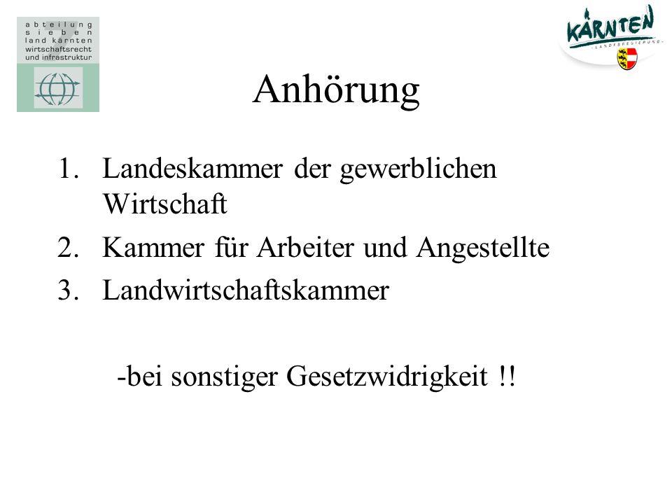 Anhörung 1.Landeskammer der gewerblichen Wirtschaft 2.Kammer für Arbeiter und Angestellte 3.Landwirtschaftskammer -bei sonstiger Gesetzwidrigkeit !!