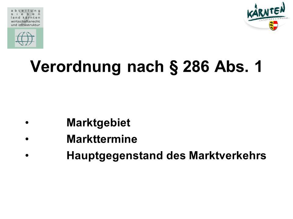 Verordnung nach § 286 Abs. 1 Marktgebiet Markttermine Hauptgegenstand des Marktverkehrs