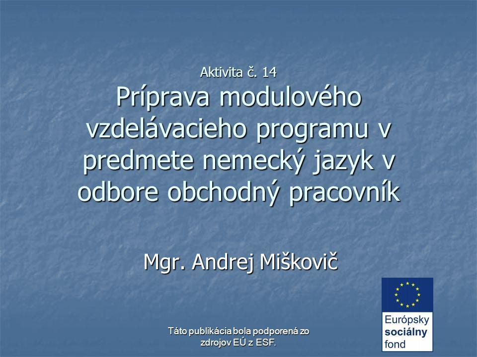 Táto publikácia bola podporená zo zdrojov EÚ z ESF.