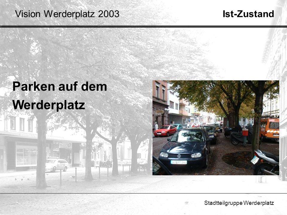 Stadtteilgruppe Werderplatz Ist-ZustandVision Werderplatz 2003 Laute Glascontainer Häßliches Trafohaus Allgemeine Vermüllung