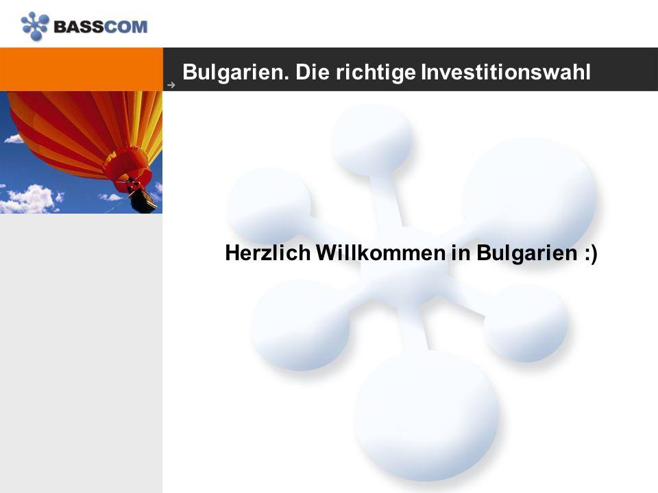 Bulgarien. Die richtige Investitionswahl Herzlich Willkommen in Bulgarien :)