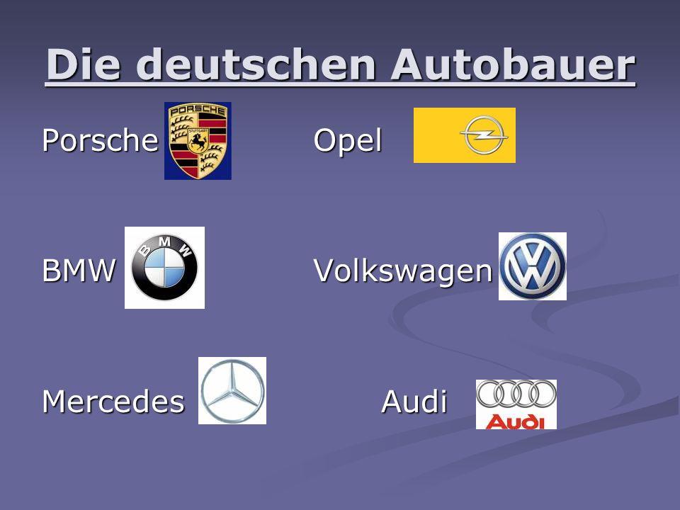 Die deutschen Autobauer PorscheOpel BMWVolkswagen MercedesAudi