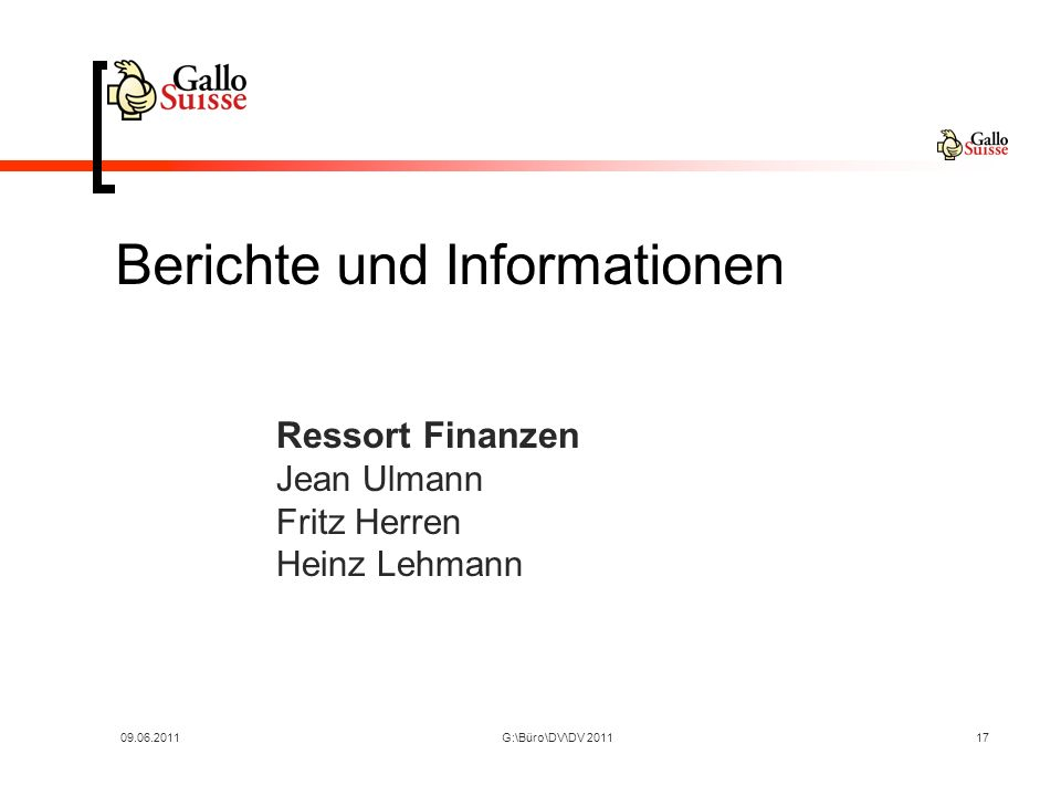 09.06.2011G:\Büro\DV\DV 201117 Berichte und Informationen Ressort Finanzen Jean Ulmann Fritz Herren Heinz Lehmann