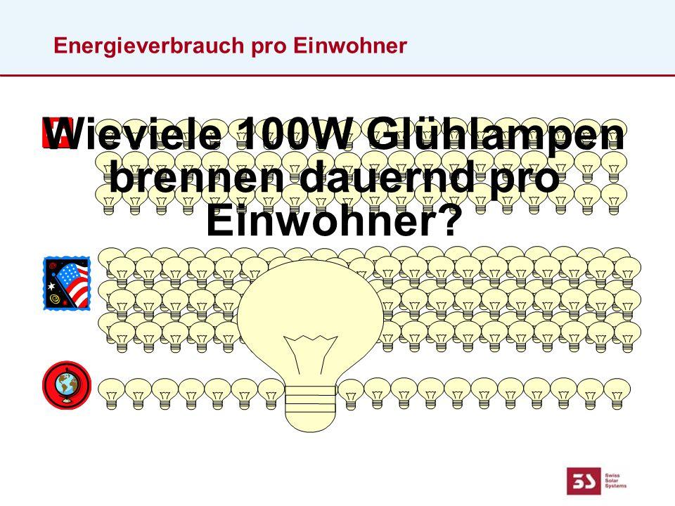 Energieverbrauch pro Einwohner Wieviele 100W Glühlampen brennen dauernd pro Einwohner?