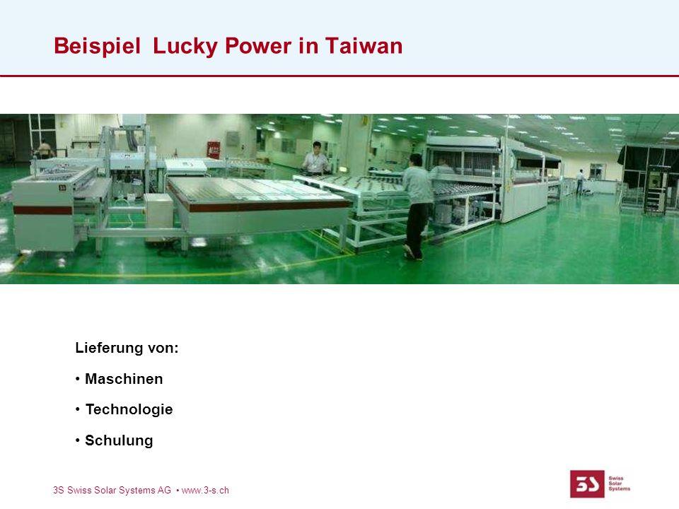Beispiel Lucky Power in Taiwan Lieferung von: Maschinen Technologie Schulung 3S Swiss Solar Systems AG www.3-s.ch