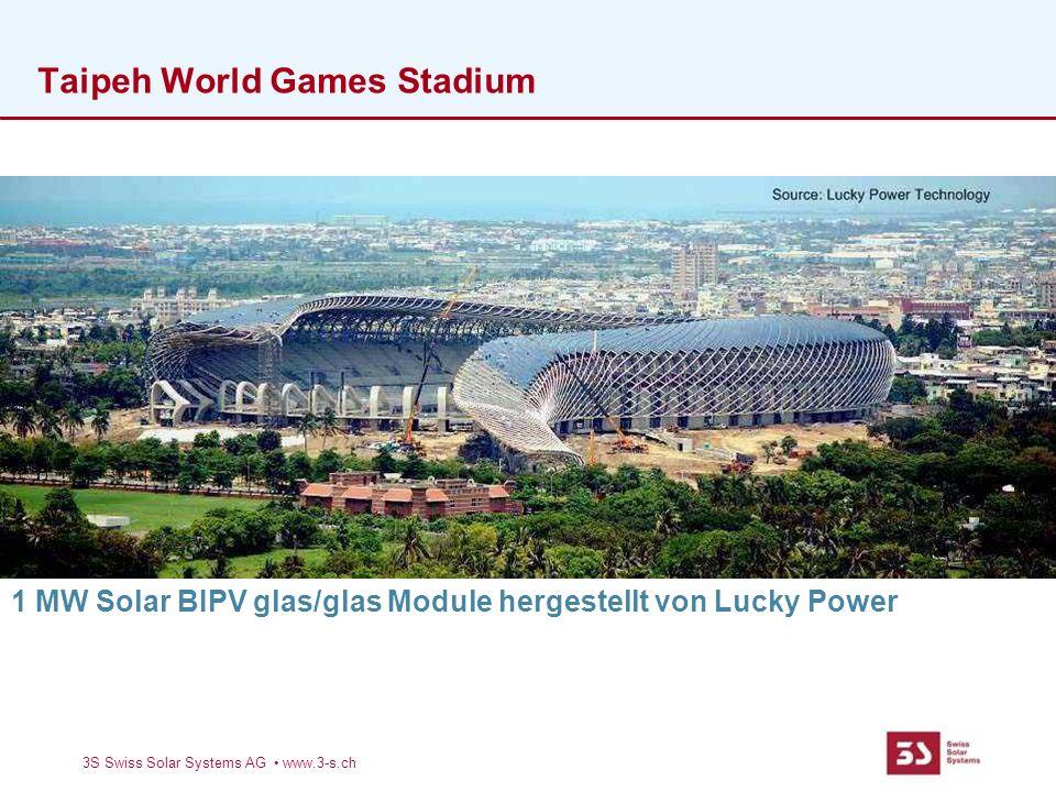 Taipeh World Games Stadium 3S Swiss Solar Systems AG www.3-s.ch 1 MW Solar BIPV glas/glas Module hergestellt von Lucky Power