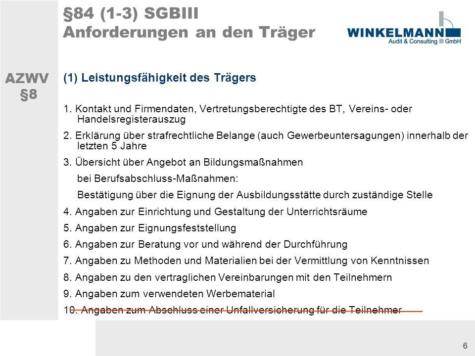6 §84 (1-3) SGBIII Anforderungen an den Träger (1) Leistungsfähigkeit des Trägers 1.