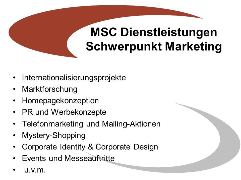 Internationalisierungsprojekte Marktforschung Homepagekonzeption PR und Werbekonzepte Telefonmarketing und Mailing-Aktionen Mystery-Shopping Corporate Identity & Corporate Design Events und Messeauftritte u.v.m.