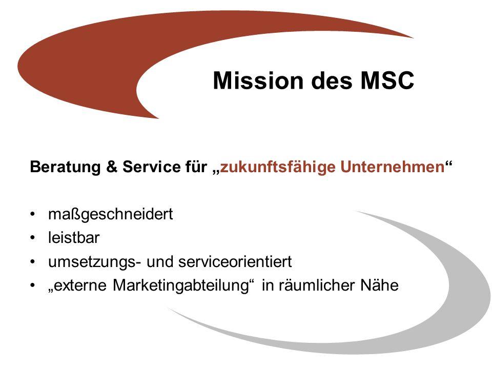 Kundenzugang RÄUMLICH MSC in greifbarer Nähe der Betriebe FACHLICH bereichsübergreifendes Service für Kleinst-, Klein- und Mittelbetriebe