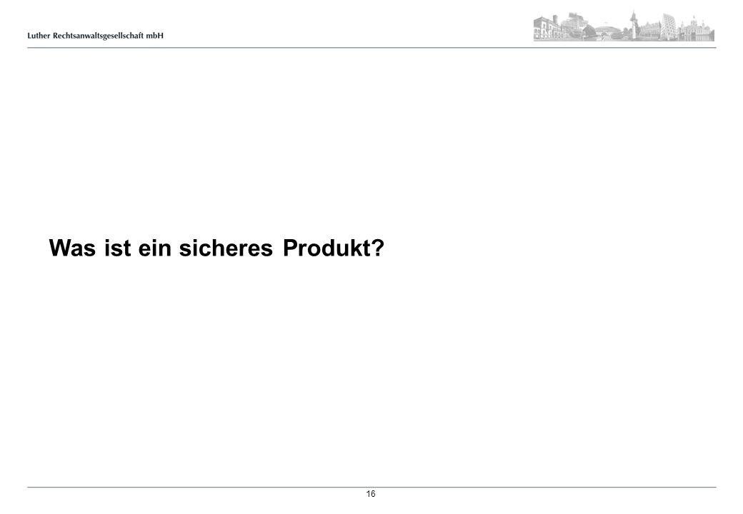 Was ist ein sicheres Produkt? 16