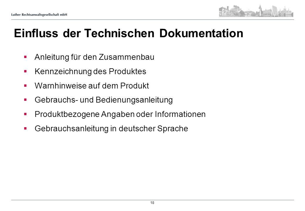 Einfluss der Technischen Dokumentation Anleitung für den Zusammenbau Kennzeichnung des Produktes Warnhinweise auf dem Produkt Gebrauchs- und Bedienung
