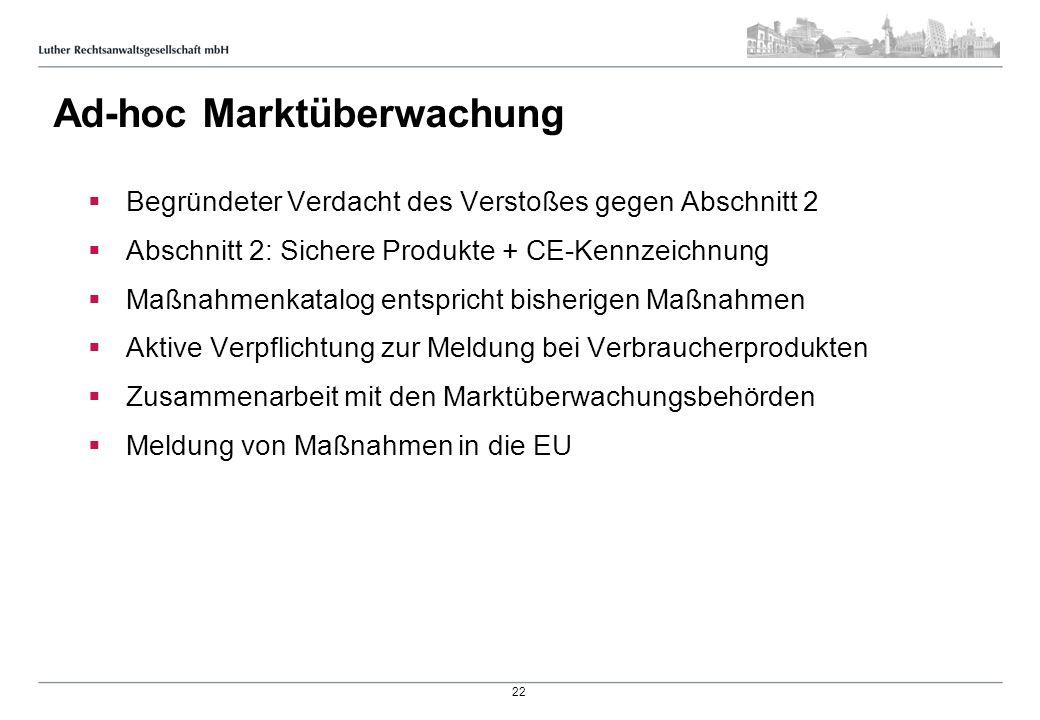 Ad-hoc Marktüberwachung Begründeter Verdacht des Verstoßes gegen Abschnitt 2 Abschnitt 2: Sichere Produkte + CE-Kennzeichnung Maßnahmenkatalog entspri
