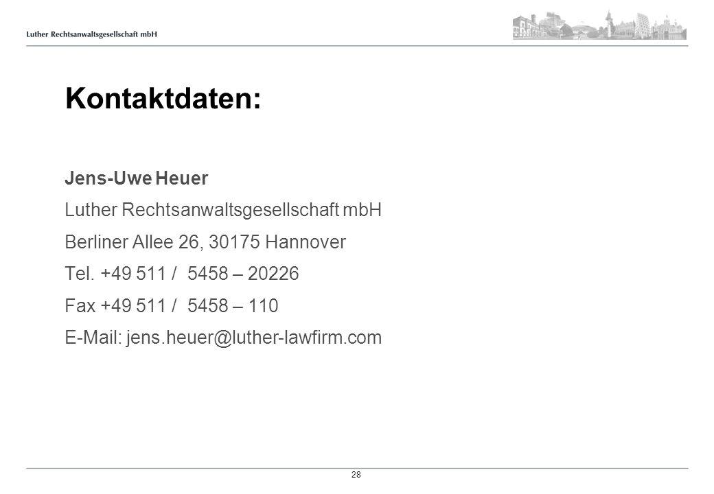 Kontaktdaten: Jens-Uwe Heuer Luther Rechtsanwaltsgesellschaft mbH Berliner Allee 26, 30175 Hannover Tel. +49 511 / 5458 – 20226 Fax +49 511 / 5458 – 1