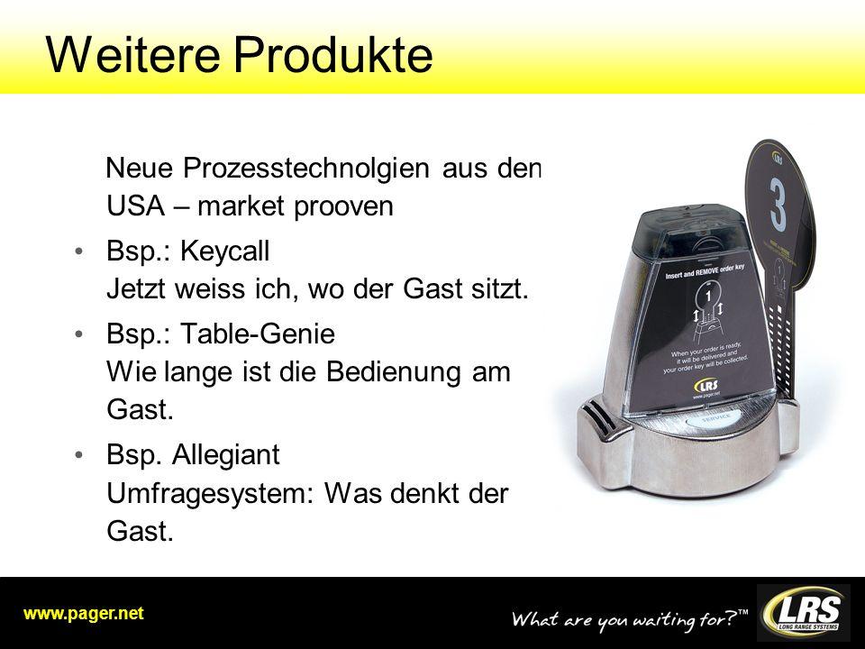 www.pager.net Weitere Produkte Neue Prozesstechnolgien aus den USA – market prooven Bsp.: Keycall Jetzt weiss ich, wo der Gast sitzt.