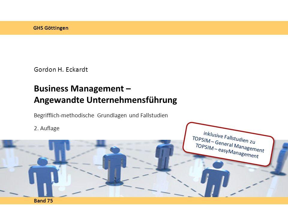 Business Management – Angewandte Unternehmensführung Begrifflich-methodische Grundlagen und Fallstudien 2.