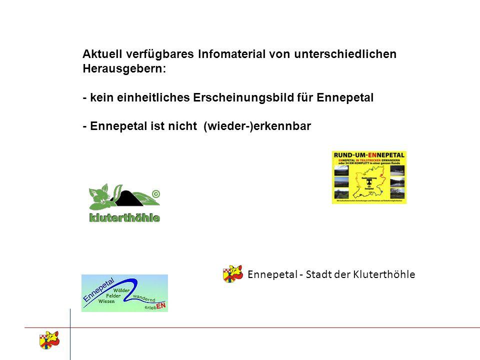 Aktuell verfügbares Infomaterial von unterschiedlichen Herausgebern: - kein einheitliches Erscheinungsbild für Ennepetal - Ennepetal ist nicht (wieder