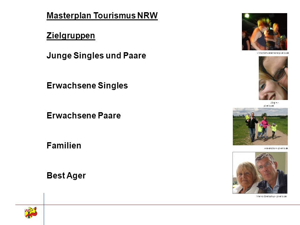 Masterplan Tourismus NRW Zielgruppen Junge Singles und Paare Erwachsene Singles Erwachsene Paare Familien Best Ager ViktorSchwabenland-pixelio.de Jörg