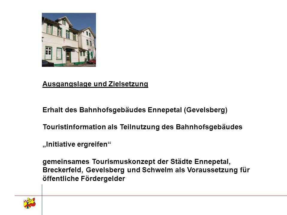 Ausgangslage und Zielsetzung Erhalt des Bahnhofsgebäudes Ennepetal (Gevelsberg) Touristinformation als Teilnutzung des Bahnhofsgebäudes Initiative erg