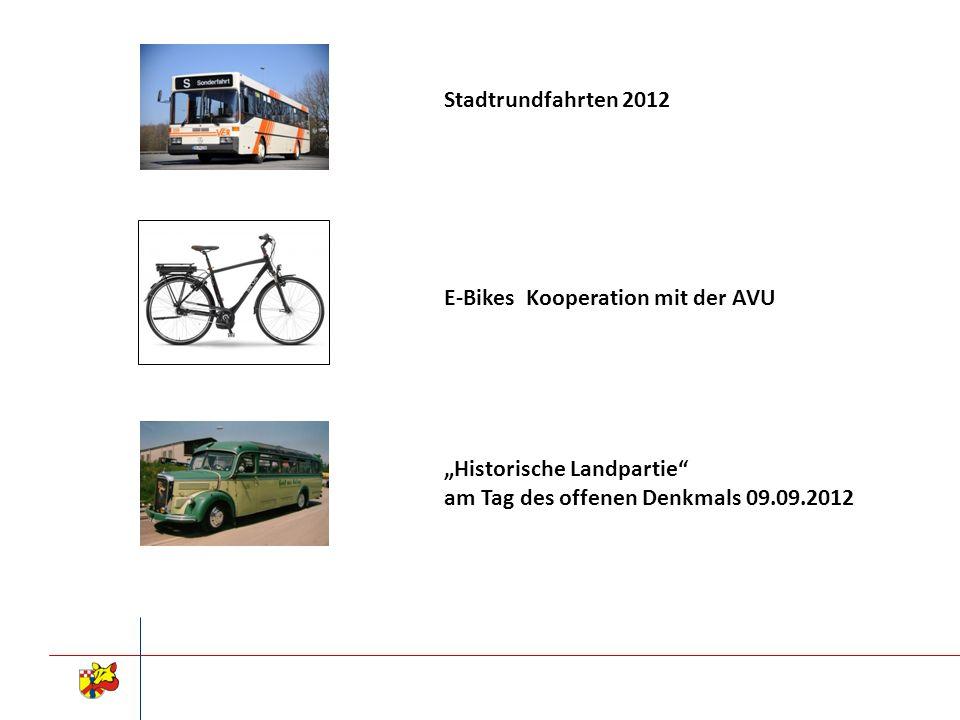Stadtrundfahrten 2012 E-Bikes Kooperation mit der AVU Historische Landpartie am Tag des offenen Denkmals 09.09.2012