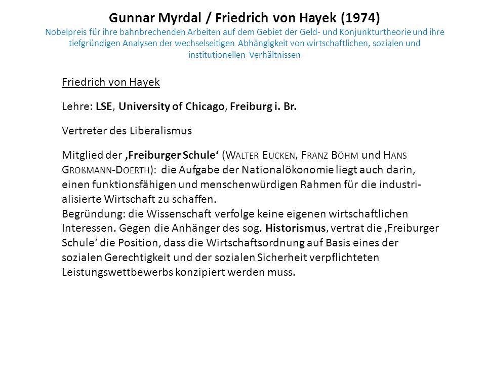 Gunnar Myrdal / Friedrich von Hayek (1974) Nobelpreis für ihre bahnbrechenden Arbeiten auf dem Gebiet der Geld- und Konjunkturtheorie und ihre tiefgrü