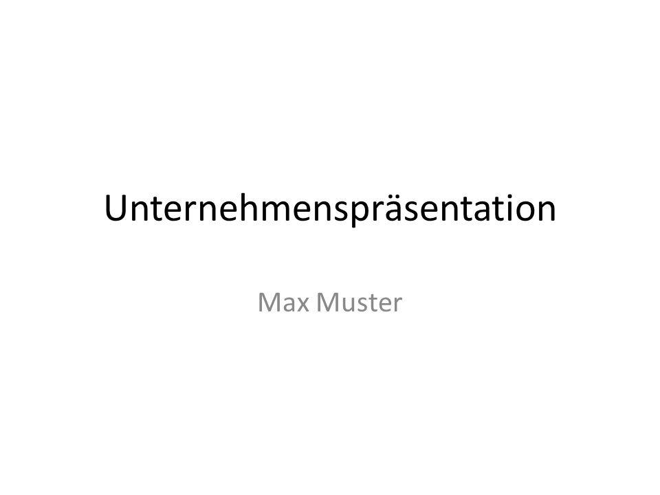 Unternehmenspräsentation Max Muster