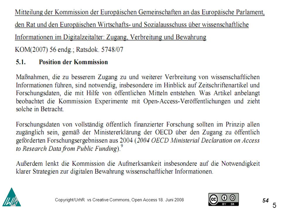 54 Copyright/UrhR vs Creative Commons, Open Access 18. Juni 2008 54