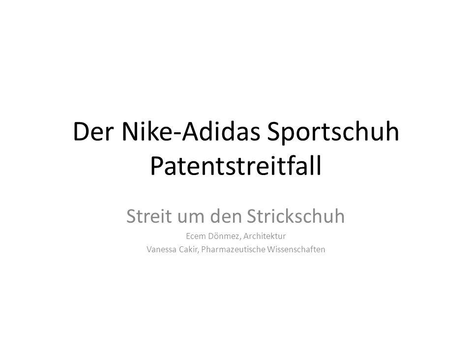 Nikes Niederlage gegen Adidas Technologie seit 40er Jahren bekannt Produktion von Adidasschuh fortgesetzt Verfahren noch nicht abgeschlossen (Stand 2012)