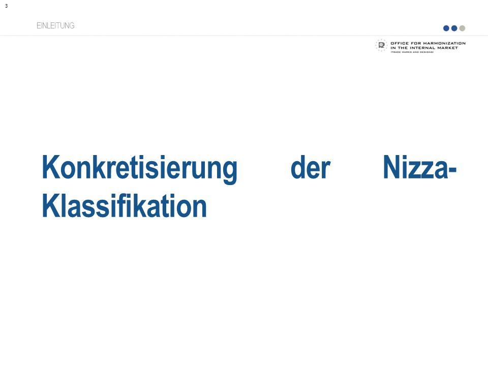 Konkretisierung der Nizza- Klassifikation EINLEITUNG 3