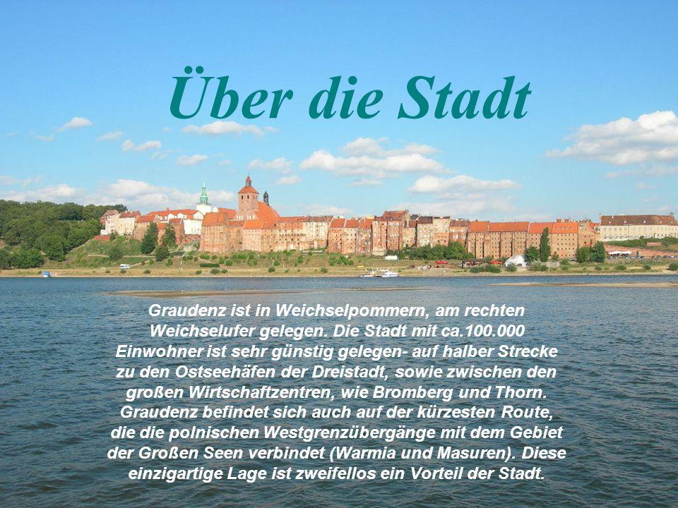 Über die Stadt Graudenz ist in Weichselpommern, am rechten Weichselufer gelegen.
