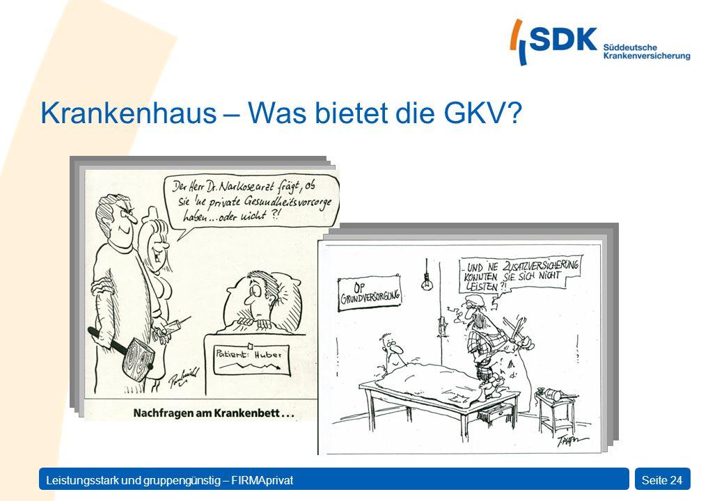 Leistungsstark und gruppengünstig – FIRMAprivatSeite 24 Krankenhaus – Was bietet die GKV?