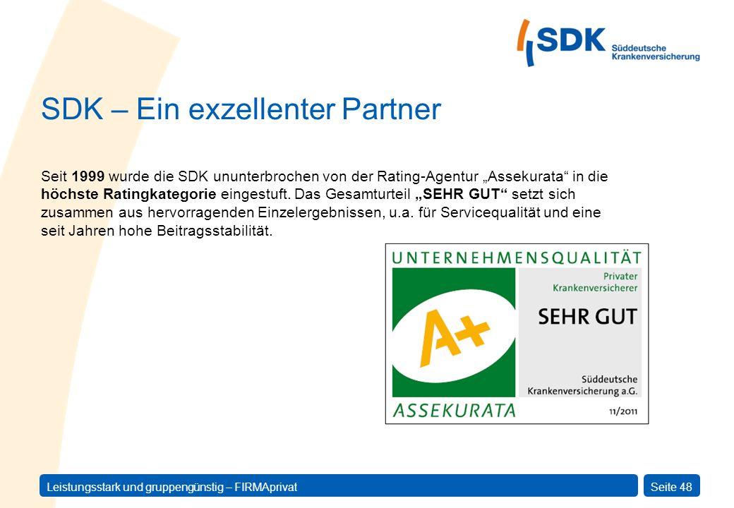 Leistungsstark und gruppengünstig – FIRMAprivatSeite 48 SDK – Ein exzellenter Partner Seit 1999 wurde die SDK ununterbrochen von der Rating-Agentur As