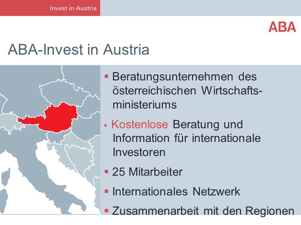 ABA-Invest in Austria Beratungsunternehmen des österreichischen Wirtschafts- ministeriums Kostenlose Beratung und Information für internationale Inves