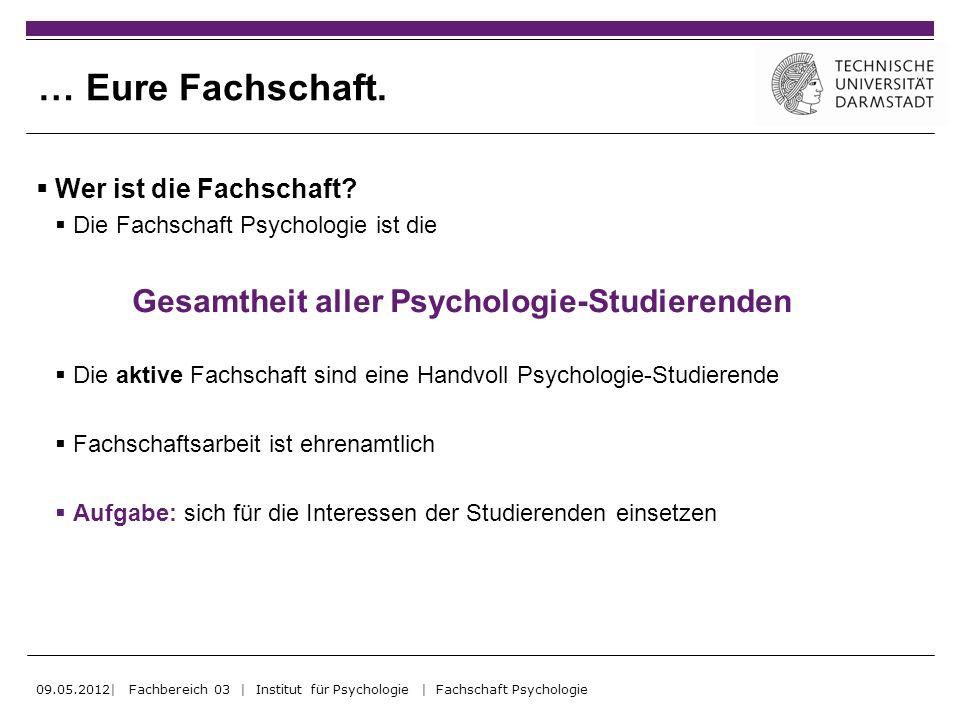 … Eure Fachschaft. Wer ist die Fachschaft? Die Fachschaft Psychologie ist die Gesamtheit aller Psychologie-Studierenden Die aktive Fachschaft sind ein