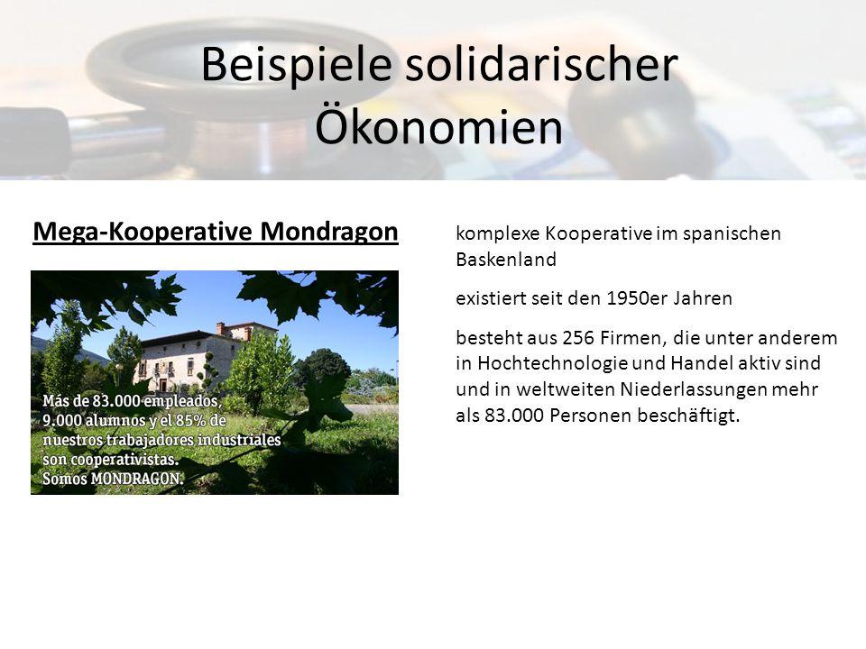 Mega-Kooperative Mondragon Beispiele solidarischer Ökonomien komplexe Kooperative im spanischen Baskenland existiert seit den 1950er Jahren besteht au