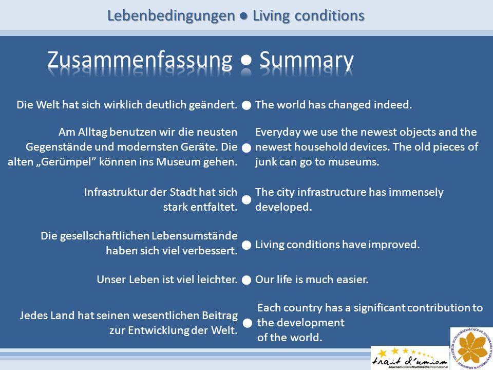 Lebenbedingungen Living conditions Die Welt hat sich wirklich deutlich geändert.
