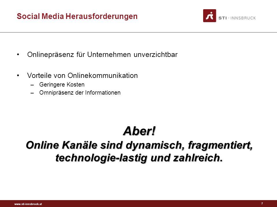 Social Media Herausforderungen Onlinepräsenz für Unternehmen unverzichtbar Vorteile von Onlinekommunikation –Geringere Kosten –Omnipräsenz der Informationen 7 Aber.