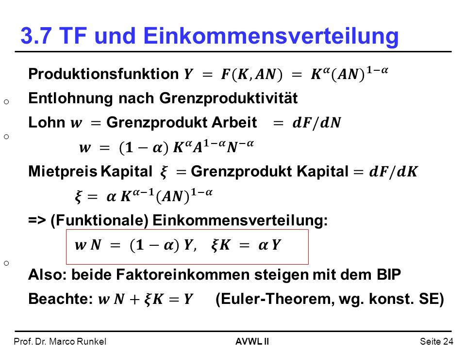AVWL IIProf. Dr. Marco RunkelSeite 24 3.7 TF und Einkommensverteilung