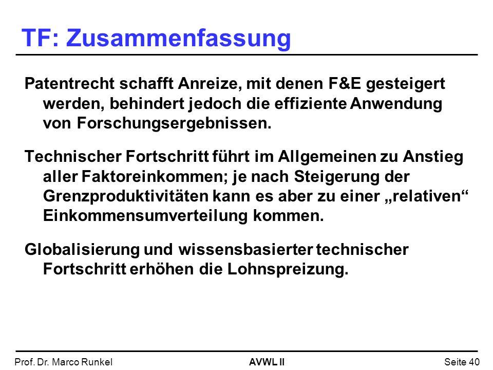 AVWL IIProf. Dr. Marco RunkelSeite 40 Patentrecht schafft Anreize, mit denen F&E gesteigert werden, behindert jedoch die effiziente Anwendung von Fors
