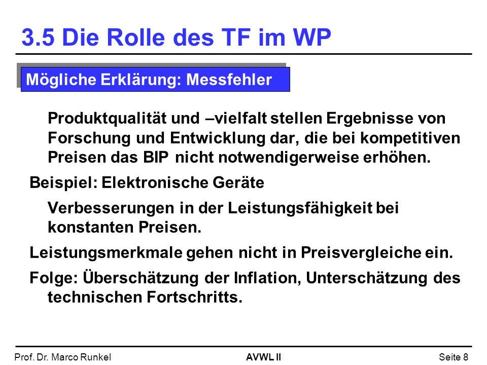 AVWL IIProf. Dr. Marco RunkelSeite 8 Produktqualität und –vielfalt stellen Ergebnisse von Forschung und Entwicklung dar, die bei kompetitiven Preisen