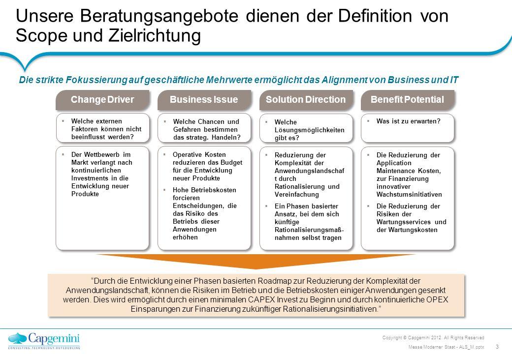 Die Serviceerbringung fokussiert auf kontinuierliche Serviceverbesserung und Kostenreduzierung Copyright © Capgemini 2012.
