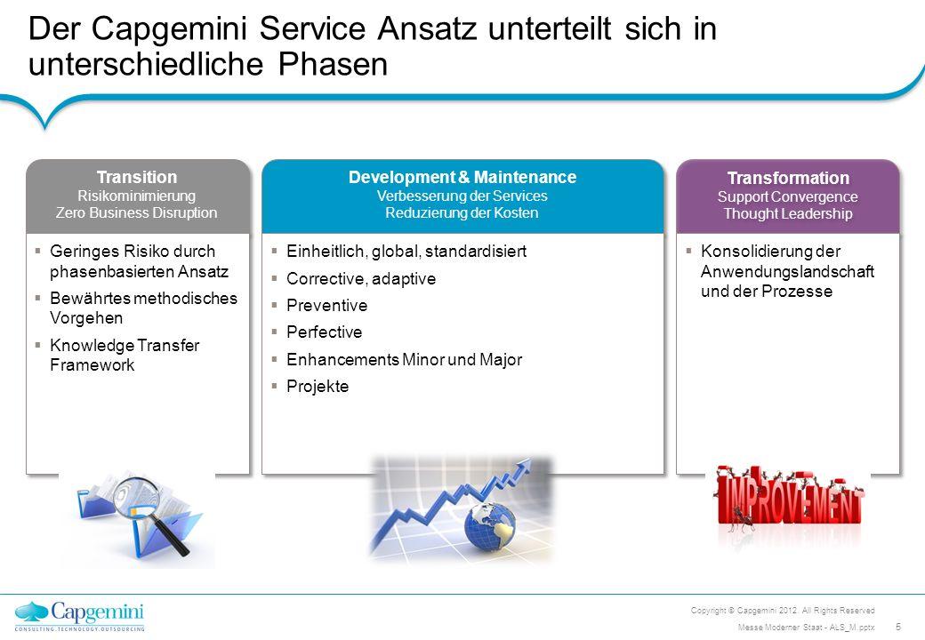 Unser Liefermodell basiert auf dem integrierten und verteilten One Team Ansatz Copyright © Capgemini 2012.
