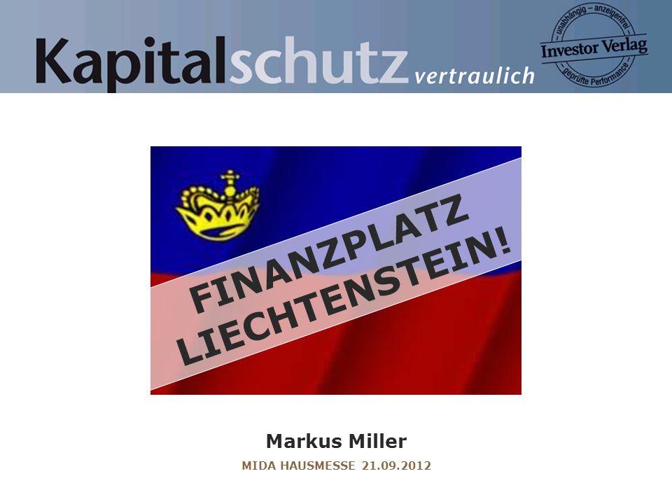 FINANZPLATZ LIECHTENSTEIN! Markus Miller MIDA HAUSMESSE 21.09.2012
